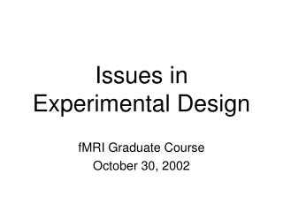 Issues in Experimental Design