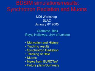 BDSIM simulations/results: Synchrotron Radiation and Muons