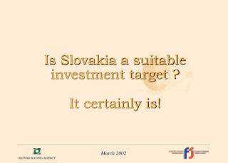 Is Slovakia a suitable investment target ? It certainly is!