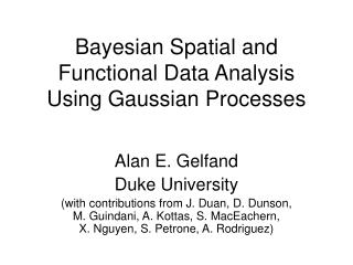Bayesian Spatial and Functional Data Analysis Using Gaussian Processes