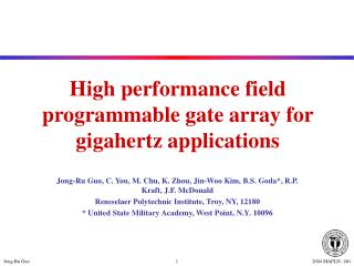High performance field programmable gate array for gigahertz applications
