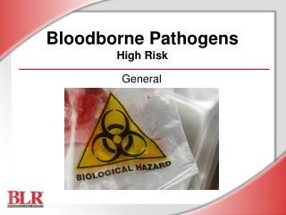 Bloodborne Pathogens High Risk
