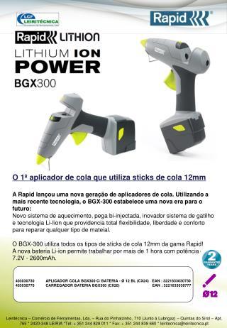403030730APLICADOR COLA BGX300 C/ BATERIA - Ø 12 BL (CX24)   EAN : 3221633030730