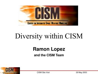 Diversity within CISM