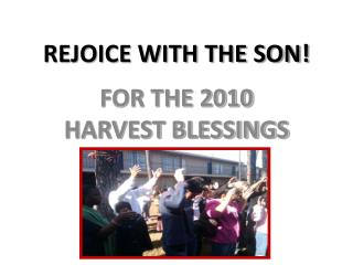 REJOICE WITH THE SON!