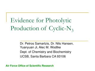 Evidence for Photolytic Production of Cyclic-N 3