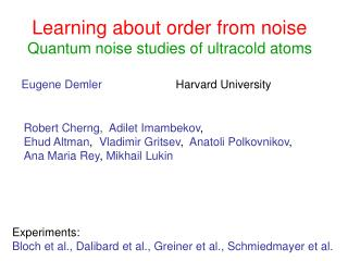 Learning about order from noise Quantum noise studies of ultracold atoms