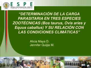 Alicia Maya D.  Jennifer Quijije M.