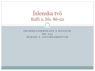 Íslenska tvö Kafli 2, bls. 86-92