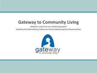 Gateway to Community Living  Alabama's Long Term Care rebalancing project