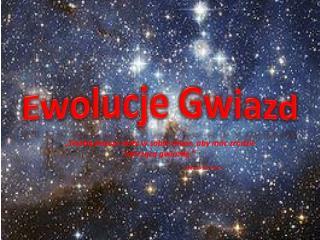 Ewolucje Gwiazd