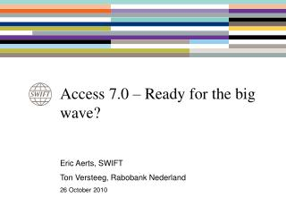 Access 7.0 – Ready for the big wave?