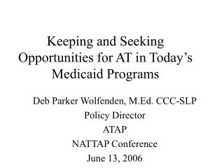 Keeping and Seeking Opportunities for AT in Today's Medicaid Programs