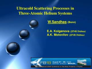 Ultracold Scattering Processes in  Three-Atomic Helium Systems