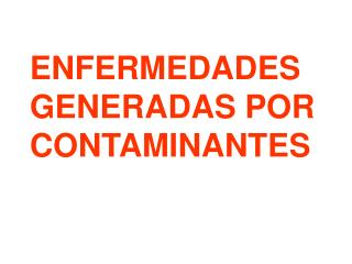 ENFERMEDADES GENERADAS POR CONTAMINANTES