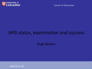 APG status, examination and success Hugh Busher