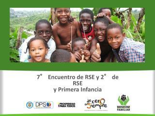 7° Encuentro de RSE y 2° de RSE y Primera Infancia Cali - Valle del Cauca