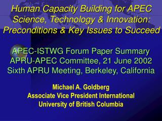 Michael A. Goldberg Associate Vice President International University of British Columbia
