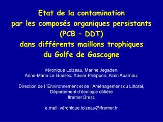 Etat de la contamination  par les composés organiques persistants (PCB – DDT)