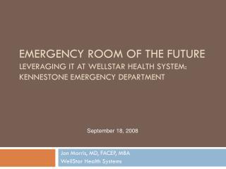 Jon Morris, MD, FACEP, MBA WellStar Health Systems
