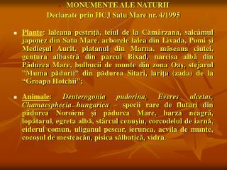 MONUMENTE ALE NATURII Declarate prin HCJ Satu Mare nr. 4/1995