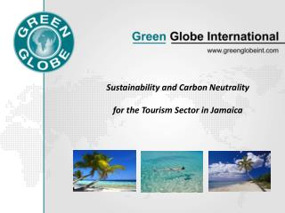 Sustainability and Carbon Neutrality  for the Tourism Sector in Jamaica