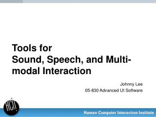 Tools for  Sound, Speech, and Multi-modal Interaction