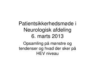 Patientsikkerhedsmøde i Neurologisk afdeling 6. marts 2013