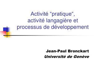 """Activité """"pratique"""",  activité langagière et  processus de développement"""