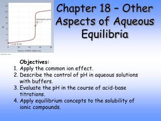 Chapter 18 – Other Aspects of Aqueous Equilibria