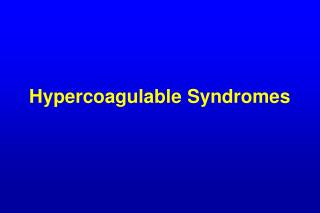 Hypercoagulable Syndromes