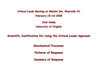 Critical Loads Meeting at Mission Inn, Riverside CA February 15-18 2005 Jack Cosby