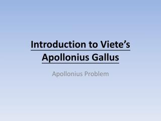 Introduction to Viete's Apollonius Gallus