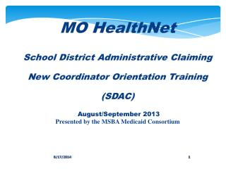 MO HealthNet School District Administrative Claiming  New Coordinator Orientation Training (SDAC)