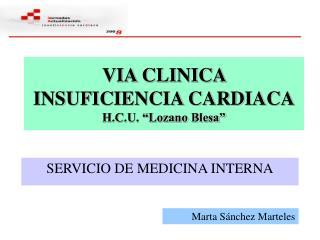 "VIA CLINICA INSUFICIENCIA CARDIACA H.C.U. ""Lozano Blesa"""