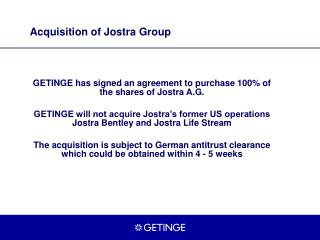 Acquisition of Jostra Group