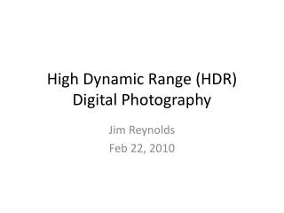 High Dynamic Range (HDR)  Digital Photography