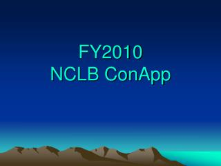 FY2010  NCLB ConApp