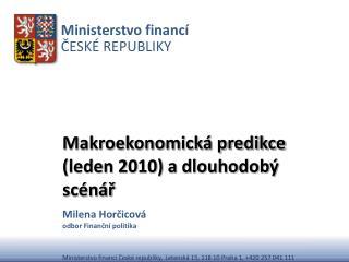 Makroekonomická predikce (leden 2010) a dlouhodobý scénář