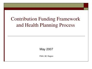 Contribution Funding Framework and Health Planning Process