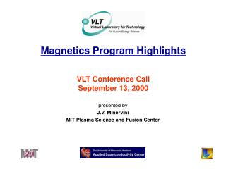 Magnetics Program Highlights VLT Conference Call September 13, 2000