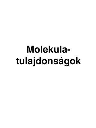 Molekula-tulajdonságok