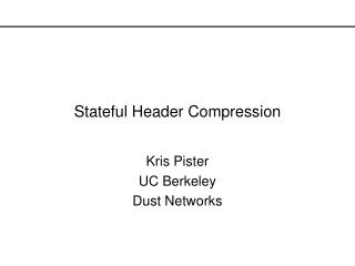 Stateful Header Compression