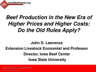 Beef Production in the New Era of Higher Prices and Higher Costs:  Do the Old Rules Apply?