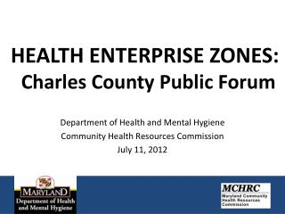 HEALTH ENTERPRISE ZONES: Charles County Public Forum