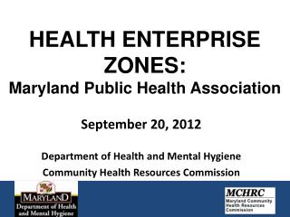 HEALTH ENTERPRISE ZONES:  Maryland Public Health Association