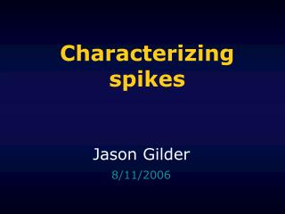 Characterizing spikes