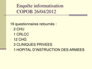 Enquête informatisation  COPOB 26/04/2012