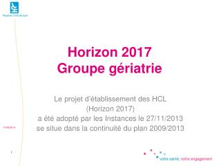 Horizon 2017   Groupe g�riatrie