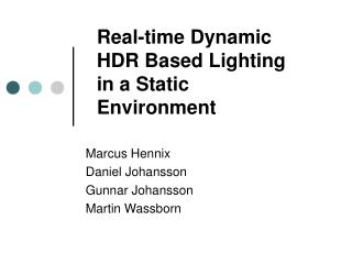 Real-time Dynamic HDR Based Lighting in a Static Environment